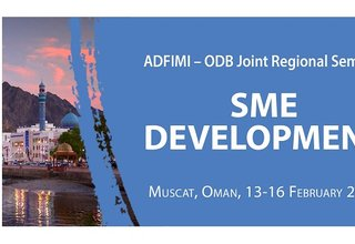 """ADFIMI-ODB Joint Regional Seminar on """"SME Development"""", Muscat, Oman"""